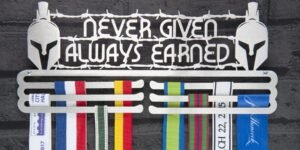 Never Given Always Earned Medal Hanger and Medal Displays from The Runners Wall